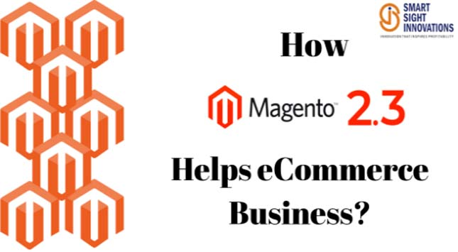 Magento 2.3 Helps E-commerce Business