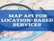 Map API for Location-Based Services (GPS)